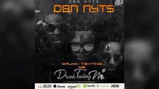 Dbn Nyts ft  Busi N & Mega Drums   Drunk & Texting Me