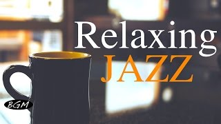Relaxing Jazz Music   Background Chill Out  Music   Music For Relax,Study,Work