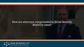 Video thumbnail: How are attorneys compensated in Social Security disability cases?