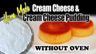 HOME MADE CREAM CHEESE & CREAM CHEESE PUDDING (Without Oven)