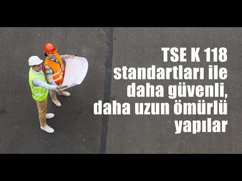 TSE K 118 standartları ile daha güvenli, uzun ömürlü yapılar
