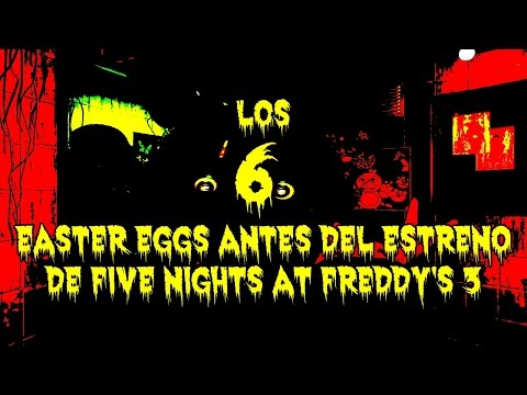 Los 6 Easter Eggs Mas Extraños Antes Del Estreno De Five Nights At Freddy's 3 | FNAF 3