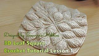 Special Order : Original Design 3D Leaf Lesson1 Square Blanket Crochet Tutorial Leaves & Branches