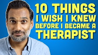 What I wish I knew before I became a psychotherapist