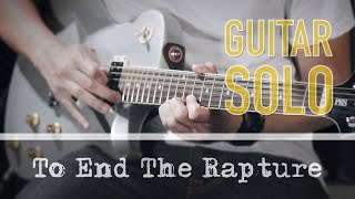 Avenged Sevenfold - To End The Rapture (solo)
