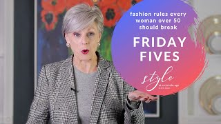 friday fives | five rules every over 50 women should break | style over 50