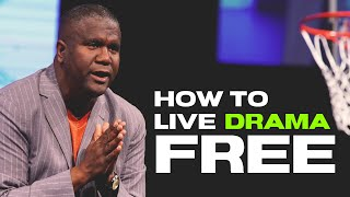 How to Live Drama Free