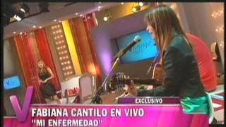 Fabiana Cantilo -  Mi Enfermedad ( en vivo en viviana canosa)
