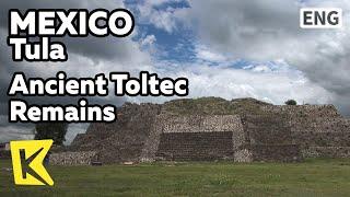 【K】Mexico Travel-Tula[멕시코 여행-툴라]고대 톨텍 유적지/Ancient Toltec Remains/Pyramid/Atlantean figures