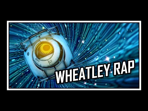 Portal - Wheatley's Rap