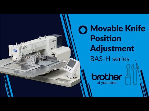 HOW TO Adjust Movable Knife Position [Brother BAS-H]