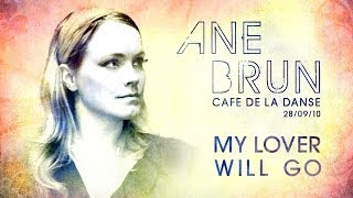 Ane Brun - My Lover Will Go (live at Cafe de la Danse)