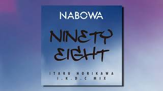 NABOWA | NINETY EIGHT (ITARU HORIKAWA I.K.D.C MIX)