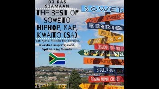 The Best Of Soweto HipHop, Rap, Kwaito Mix (South Africa) By DJ Ras Sjamaan