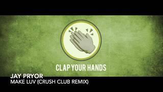 Jay Pryor   Make Luv (Crush Club Remix)