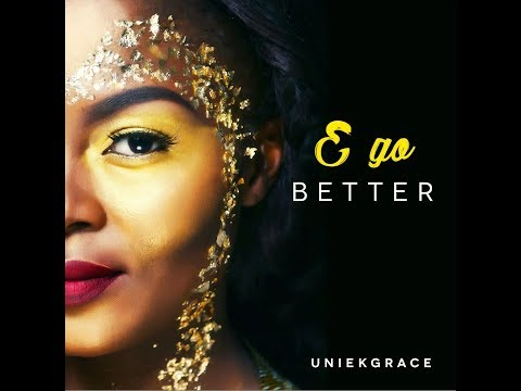 UniekGrace – E Go Better EP + Ayemi