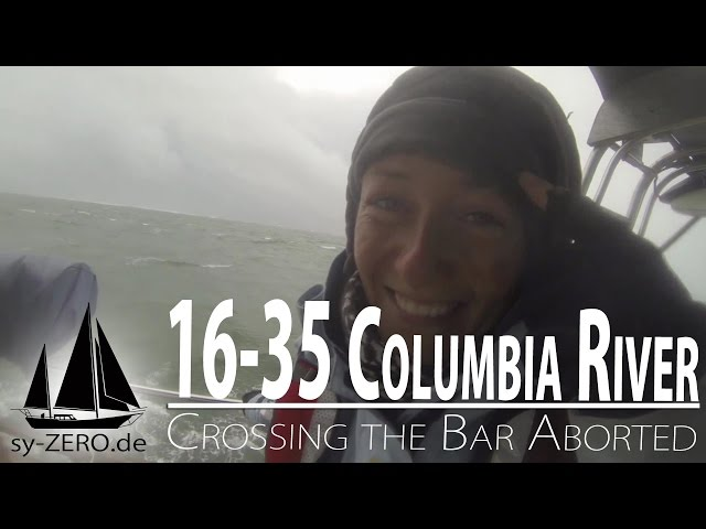 16-35_Columbia River - Crossing the River Bar aborted (sailing ZERO)