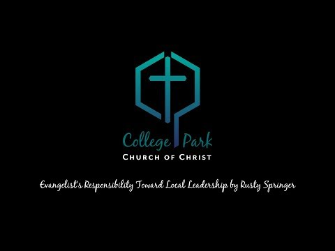 Evangelist's Responsibility Toward Local Leadership by Rusty Springer