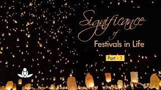 Jeevan Mein Tyohraro Ka Mehtav (Bhaag-1) | Significance Of Festivals In Life (Part-1)