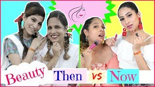 BEAUTY - Then vs Now..| #Fun #Sketch #RolePlay #Anaysa #ShrutiArjunAnand