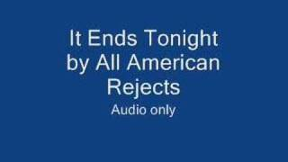 It Ends Tonight - All American Rejects