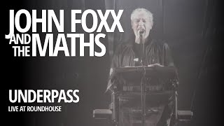 John Foxx and the Maths - Underpass live @ Roundhouse (03.05.2013)