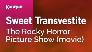 Sweet Transvestite - The Rocky Horror Picture Show (movie) | Karaoke Version | KaraFun