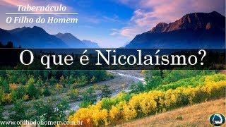 O que é Nicolaísmo? PARTE II  – 11/09/2018