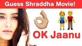 Shraddha Kapoor Emoji Challenge! Guess Bollywood Movies