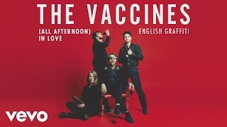 The Vaccines   (All Afternoon) In Love [Audio]