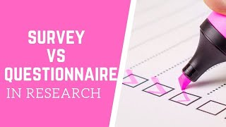 Difference between Survey and Questionnaire | Research Methodology | MIM Learnovate.