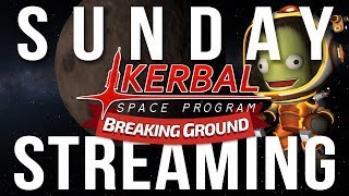 Sunday Streaming - Kerbal Space Program: Breaking Ground