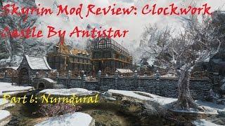 Skyrim Mod Review: Clockwork Castle Part 6:Nurndural