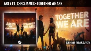 Arty feat. Chris James - Together We Are