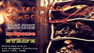 EARTH CRISIS/SNAPCASE/STRIFE -  The California Takeover ...Live [Full Album]