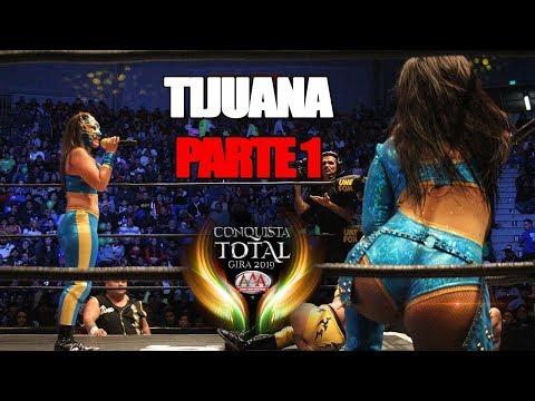 CONQUISTA TOTAL en TIJUANA Parte 1 | Lucha Libre AAA Worldwide