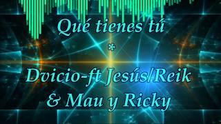 Qué tienes tú-Dvicio ft Jesús/Reik & Mau y Ricky. Audio 8D 🎶USA AURICULARES🎶