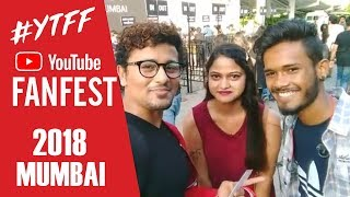 YouTube FanFest India 2018 | MUMBAI | #YTFF With Filmy Yaara Rahul Bhoj
