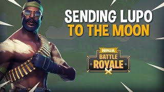 Sending Lupo To The Moon!! - Fortnite Battle Royale Gameplay - Ninja & Dr Lupo