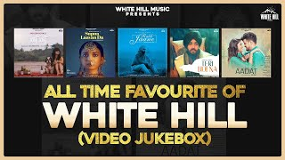 All Time Favourite of White Hill (Video Album 4) | Jasleen Royal | Nimrat Khaira | Kamal Khan