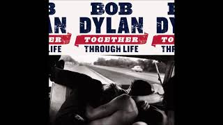 Bob Dylan - Together Through Live (Worthy Live Performances)