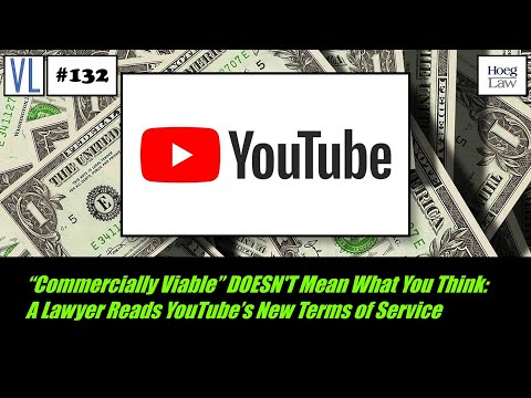 """""""Commercially Viable"""" Doesn't Mean What You Think: A Lawyer Reads YouTube's New Terms of Service"""