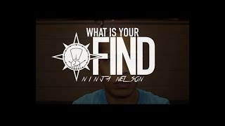 WHAT IS YOUR FIND- NINJA NELSON