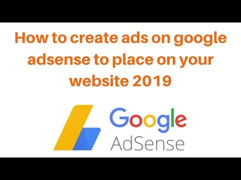 How to create ads on google adsense to place on your website 2019
