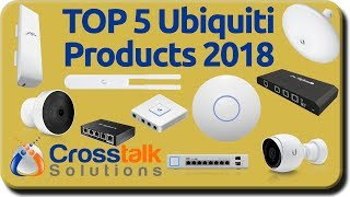 Top 5 Ubiquiti Products For 2018