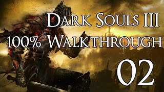 Dark Souls 3 - Walkthrough Part 2: High Wall Of Lothric
