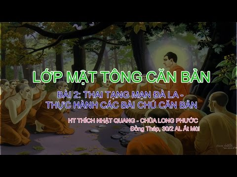 Mật tông căn bản - HT Thích Nhật Quang - Kỳ 2: Thai tạng Mạn Đà La - Thực hành Tỳ ni nhật dụng