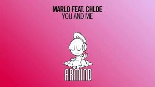 MaRLo & Chloe   You And Me (Extended Mix)