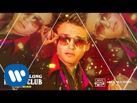 Why Don't We & Macklemore - I Don't Belong In This Club (MOTi Remix) [Official Audio] - Atlantic Records