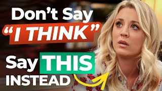 13 Different Ways To Say 'I Think'